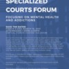 Provincial HSJCC Specialized Courts Forum: Focusing on Mental Health and Addictions