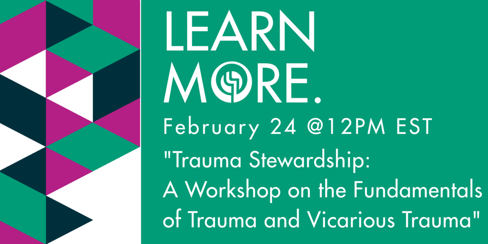 Trauma Stewardship: A Workshop on the Fundamentals of Trauma and Vicarious Trauma - FREE for RSWs and RSSWs in ONTARIO