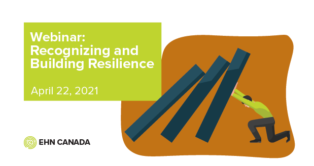 EHN Canada Webinar: Recognizing and Building Resilience