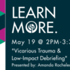 Vicarious Trauma & Low-Impact Debriefing - FREE for RSWs & RSSWs in Ontario