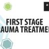 First Stage Trauma Treatment