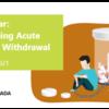 EHN Canada Webinar: Managing Acute Opioid Withdrawal