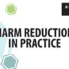 Harm Reduction in Practice