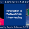 Introduction to Motivational Interviewing: ONLINE LIVE STREAM EVENT