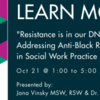 """""""Resistance is in our DNA"""" - Addressing Anti-Black Racism in Social Work Practice"""