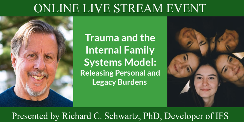 """Dr. Richard Schwartz presents """"Trauma and the Internal Family Systems Model"""": ONLINE LIVE STREAM EVENT"""
