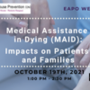 Medical Assistance in Dying (MAiD) : Impact on Patients and Families