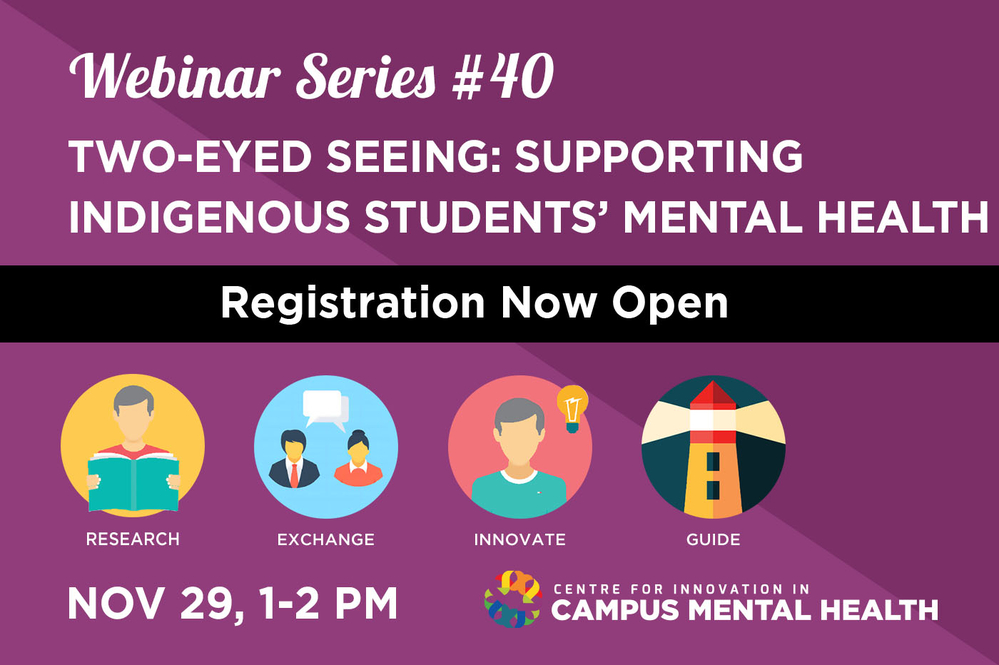 CICMH Webinar - Two-Eyed Seeing: Supporting Indigenous Students' Mental Health