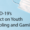 COVID-19's Impact on Youth Gambling and Gaming - YMCA Webinar